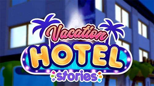 Vacation Hotel Stories